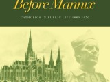Melbourne before Mannix: Catholics in Public Life1880-1920