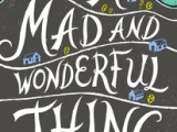 A mad and wonderful thing?