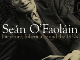Seán O'Faoláin: Literature, Inheritance and the 1930s,