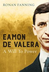 A Biography of a Flawed Colossus – Fanning on deValera