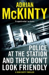 The Trilogy that Grew – Adrian McKinty's Belfast Noir