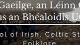 Tionól Gaeilge Griandóite / Sunburnt IrishGathering